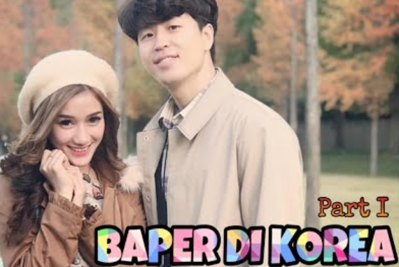 BAPER DI KOREA !! Part I